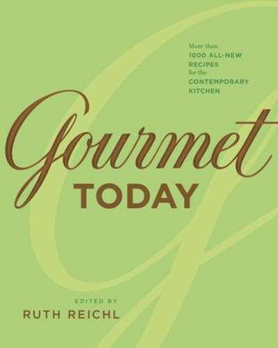 Gourmet Today: More than 1000 All-New Recipes for the...