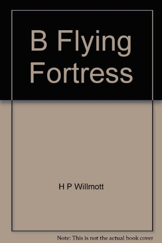 B-17: Flying Fortress