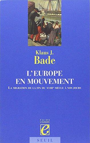 Europe en mouvement La Migration de la fin du XVIIIe siecle a nos ...