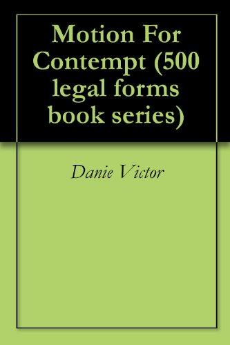 Motion For Contempt (500 legal forms book series 1) PDF