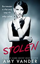 STOLEN: A DARK EROTIC THRILLER (TAKEN: THREE TALES OF DARK, EROTIC DESPERATION BOOK 2)
