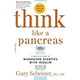 Think Like a Pancreas: A Practical Guide to Managing Diabetes with Insulin--Completely Revised and Updated ~ Gary Scheiner