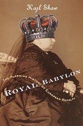 Royal Babylon- The Alarming History of European Royalty