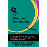 42 Rules for Effective Connections (2nd Edition): For Women Who Are Serious About Building Their Business Using Successful Networking Strategies