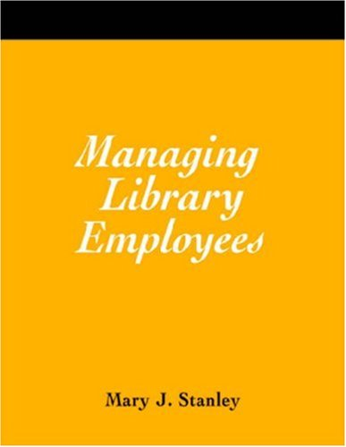 Managing Library Employees: A How-to-do-it Manual...
