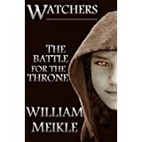 Watchers: The Battle for the Throne ~ William Meikle
