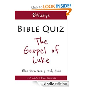 The Gospel of Luke: Bible Trivia Quiz & Study Guide (BibleEye Bible Trivia Quizzes & Study Guides)