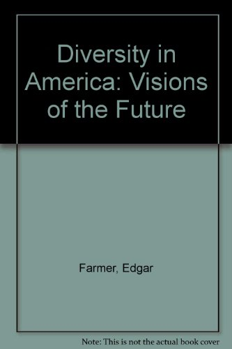 DIVERSITY IN AMERICA: VISIONS OF THE FUTURE