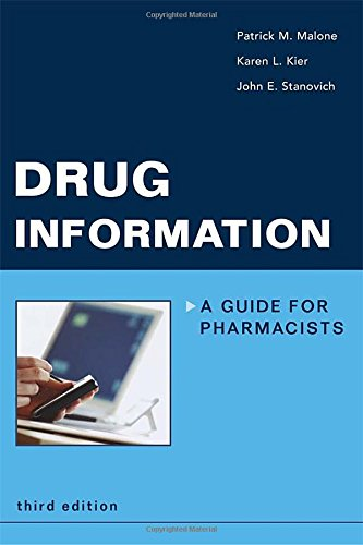 Drug Information: A Guide for Pharmacists (Malone, Drug...