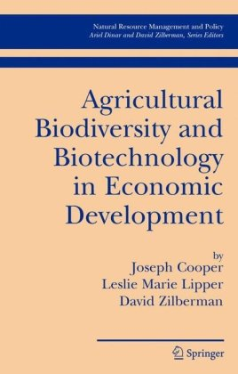 Agricultural Biodiversity and Biotechnology in Economic Development (Natural Resource Management and Policy)