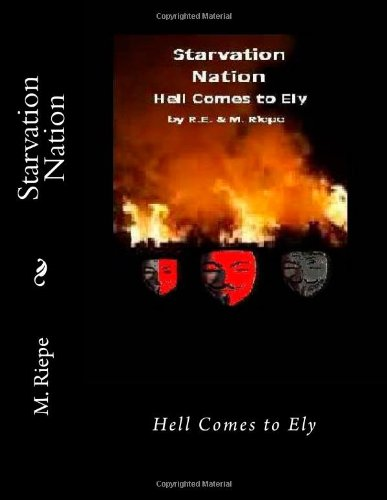 Starvation Nation: Hell Comes to Ely (Fema Series) (Volume 4)