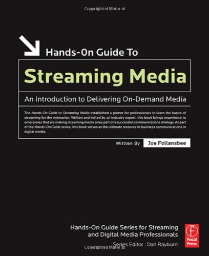 Hands-On Guide to Streaming Media: an Introduction to...