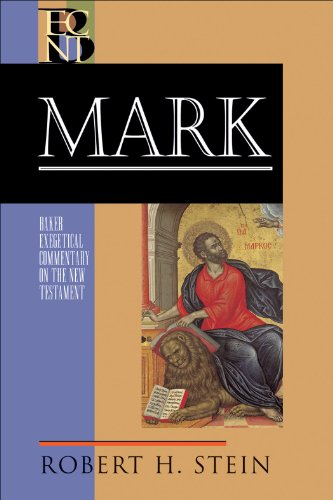 Robert H. Stein, Mark (Baker Exegetical Commentary on the New Testament