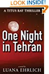 One Night in Tehran: A Titus Ray Thri...