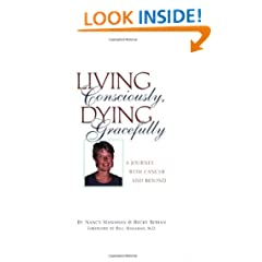 Living Consciously, Dying Gracefully - A Journey with Cancer and Beyond