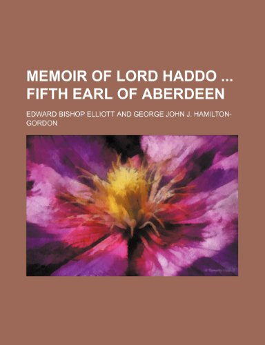 Memoir of Lord Haddo Fifth Earl of Aberdeen
