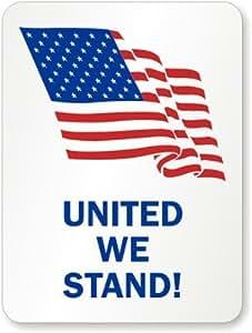 "United We Stand! Patriotic Sign, Diamond Grade Reflective Sign, 80 mil Aluminum, 24"" x 18"""
