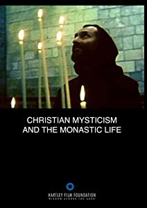 Christian Mysticism and the Monastic Life (Home Use)