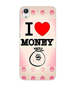 HTC DESIRE 626 + I LOVE MONEY Back Cover by PRINTSWAG