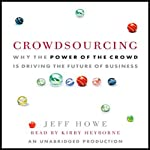 Crowdsourcing: The Coming Big Bang of Business and How It Will Change Your World | Jeff Howe