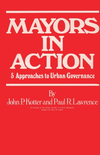 Mayors in Action: Five Approaches to Urban Governance (Wiley series in urban research)