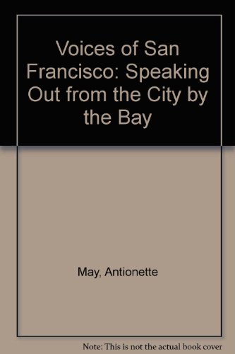Voices of San Francisco: Speaking Out from the City by the Bay, May, Antionette