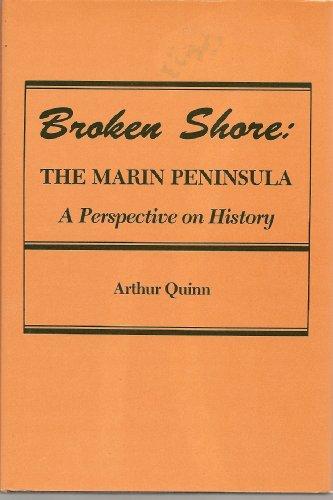 Broken shore: The Marin Peninsula : a perspective on history, Arthur Quinn