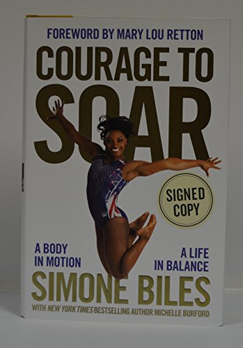 simone-biles-signed-courage-to-soar-a-body-in-motion-a-life-in-balance-hardcover-book-first-edition-