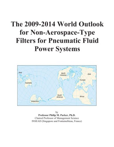 The 2009-2014 World Outlook for Non-Aerospace-Type Filters for Pneumatic Fluid Power Systems