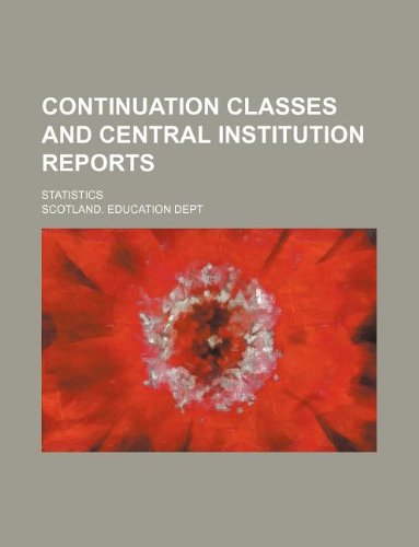 Continuation classes and central institution Reports; Statistics