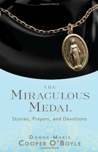 Download The Miraculous Medal: Stories, Prayers, and Devotions