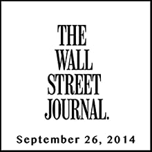 The Morning Read from The Wall Street Journal, September 26, 2014  by The Wall Street Journal Narrated by The Wall Street Journal