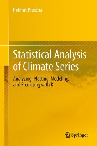 Statistical Analysis of Climate Series: Analyzing, Plotting, Modeling, and Predicting with R (Plotting Software compare prices)