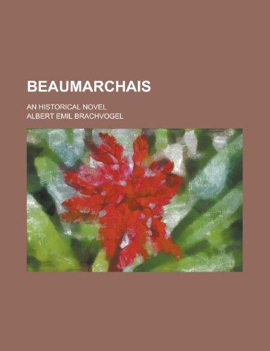 Beaumarchais; An historical novel