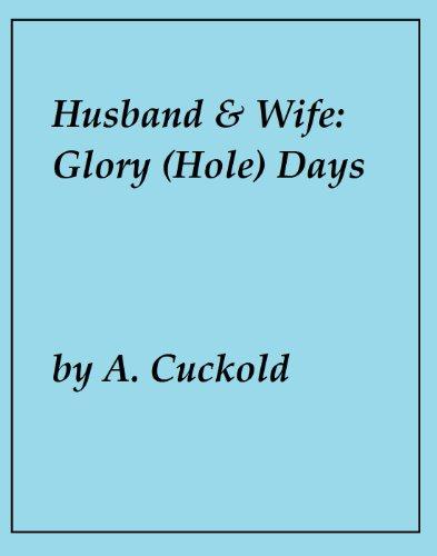 Husband and Wife: Glory (Hole) Days