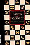 Pasta And Noodles: Quick & Easy Recipes ( Food Writers Favorites Ser.)