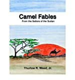 img - for [ [ [ Camel Fables from the Sailors of the Sudan[ CAMEL FABLES FROM THE SAILORS OF THE SUDAN ] By Weed, Thurlow R., Jr. ( Author )Dec-01-2004 Paperback book / textbook / text book