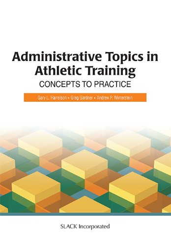 Administrative Topics in Athletic Training: Concepts to...