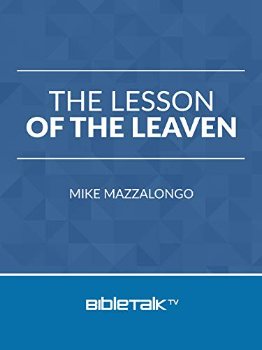 The Lesson of the Leaven