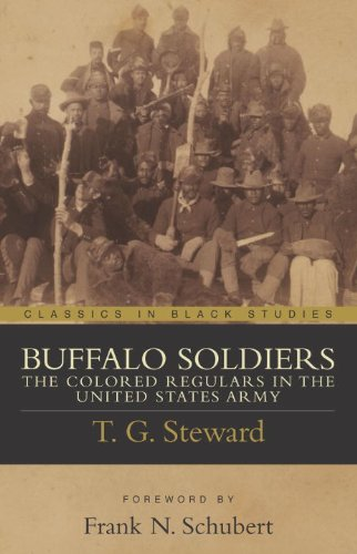 Buffalo Soldiers: The Colored Regulars in the United States Army (Classics in Black Studies)
