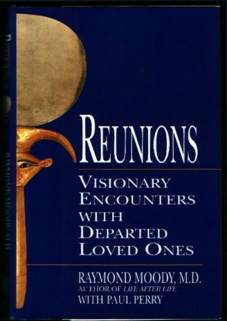 Image for Reunions: Visionary Encounters with Departed Loved Ones