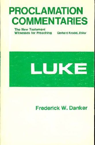 Luke (Proclamation Commentaries), FREDERICK W DANKER