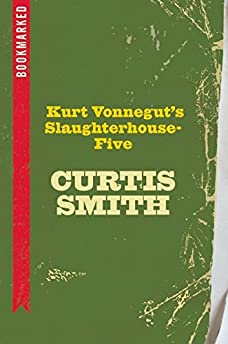 Kurt Vonnegut's Slaughterhouse-Five: Bookmarked