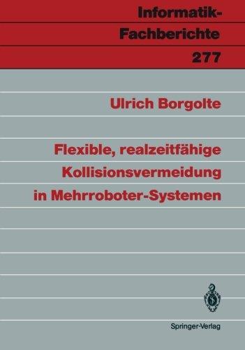 Flexible, realzeitfahige Kollisionsvermeidung in Mehrroboter-Systemen (Informatik-Fachberichte)  [Borgolte, Ulrich] (Tapa Blanda)