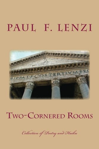 Two-Cornered Rooms: A Collection of Poetry and Haiku with Selected Micro-Fiction PDF