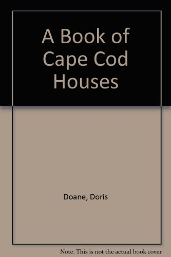 A Book of Cape Cod Houses, Doane, Doris