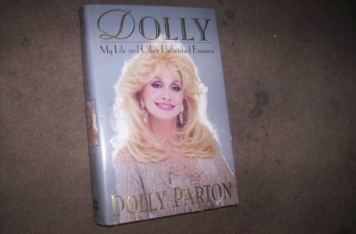 Dolly: My Life and Other Unfinished Business, by Dolly Parton