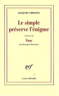 Le simple préserve l'énigme, Chessex, Jacques (1934-2009)