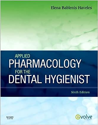E.B.H. BS Pharm Pharm D's Applied Pharmacology 6th (Sixth) edition(Applied Pharmacology for the Dental Hygienist [Paperback])(2010)