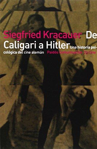 De Caligari a Hitler: Una historía psicológica del cine alemán (Paidos Comunicacion)